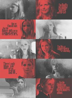 Buffy the Vampire Slayer. The one that monsters have nightmares about.