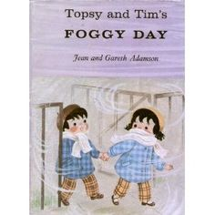 Topsy and Tim, I loved this book.