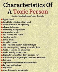 Characteristics Of A Toxic Person Cunsiglío A hypocritical A Can't take criticism of any kind A Never admits to being wrong A plays mind games A Extremely manipulative A Always has to win A self serving and selfish A Tendency to l Narcissistic People, Narcissistic Behavior, Narcissistic Abuse Recovery, Narcissistic Personality Disorder, Life Quotes Love, Wisdom Quotes, True Quotes, Quotes Quotes, Writing Tips