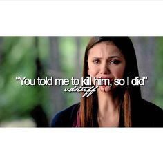 When she said this, I knew something was weird. Elena wouldn't do something just cause someone told her to.