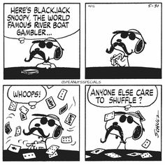 First Appearance: May 31st, 1979 #peanutsspecials #ps #pnts #schulz #snoopy #blackjack #worldfamous #riverboat #gambler #whoops #shuffle www.peanutsspecials.com