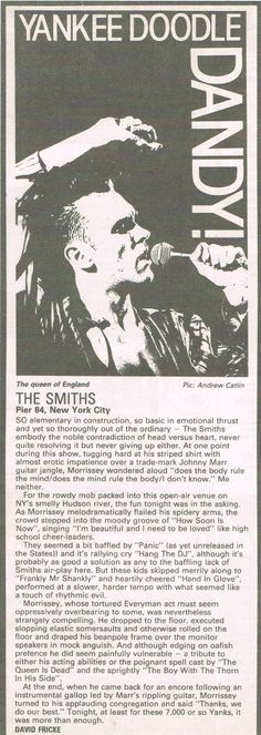 Review: The Smiths live at Pier 84, New York, NY, USA on August 6, 1986 – originally published in the Melody Maker | photo by Andrew Catlin | via The Smiths in Print https://braceneckboy.wordpress.com/2010/10/11/yankee-doodle-dandy-melody-maker/