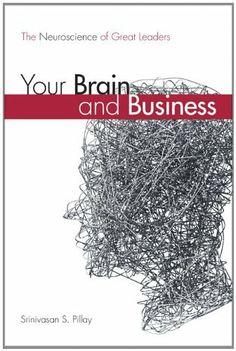 Your Brain and Business: The Neuroscience of Great Leaders by Srinivasan S., M.D. Pillay, http://www.amazon.com/dp/B004C04PFA/ref=cm_sw_r_pi_dp_5JwMqb1THQ866
