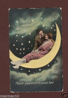 "Half Moon Stars Romantic Couple Postcard ""Have You Ever Kissed Her"" 1914"