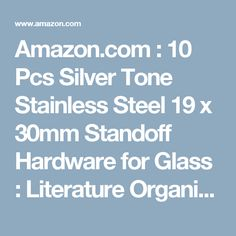 Amazon.com : 10 Pcs Silver Tone Stainless Steel 19 x 30mm Standoff Hardware for Glass : Literature Organizers : Office Products