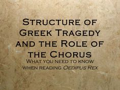 Structure of Greek Tragedyand the Role of  the Chorus  What you need to know…