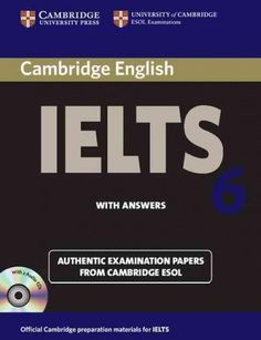 Cambridge Ielts 6 Self-study Pack: Examination Papers from University of Cambridge Esol Examinations: English for Speakers of...