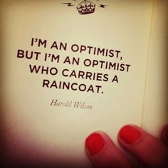 Daily inspiration : I'm not an optimist , but I'm an optimist who carries a raincoat . Follow me on Instagram @kindereeel
