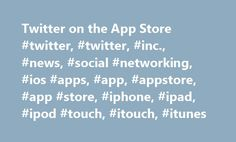 Twitter on the App Store #twitter, #twitter, #inc., #news, #social #networking, #ios #apps, #app, #appstore, #app #store, #iphone, #ipad, #ipod #touch, #itouch, #itunes http://namibia.nef2.com/twitter-on-the-app-store-twitter-twitter-inc-news-social-networking-ios-apps-app-appstore-app-store-iphone-ipad-ipod-touch-itouch-itunes/  # Twitter Unable to Log On by Jedi Knight Calv I reloaded this app on my newer iPhone after it developed some sort of crashing issue (something I assumed was…