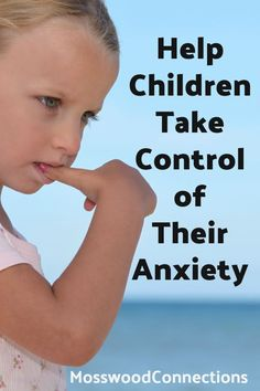 Help children learn to manage their anxiety by giving children the idea that they can control their anxiety. Give Your Child a Safe Place to Practice and learn Emotional Control and Coping Skills with our tips for reducing your child's anxiety and stress. #anxiouskids #anxiety #parenting #copingskills #mosswoodconnections