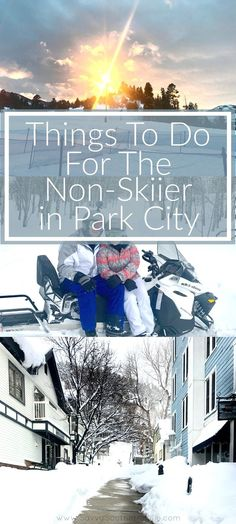 Activities other than Skiing in Park City Utah | Spring break in Park City | Weekend in Park City |