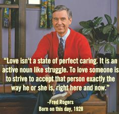 Mr. Rogers: Love Good Thoughts, Son Love, Love Him, Guidance Quotes, Fred Rogers, Love One Another, Marriage Relationship, Relationships, Wisdom