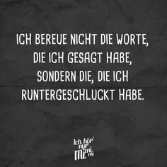 I do not regret the words I said, but the ones I swallowed - Zitate Amazing Quotes, Best Quotes, German Quotes, Sarcasm Humor, Some Quotes, Quotes Quotes, Thats The Way, Sarcastic Quotes, Some Words