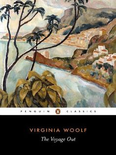 The Voyage Out – Virginia Woolf