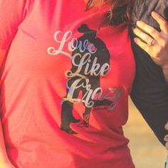 Love Like Crazy Unisex Fit Tee