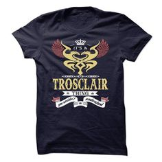 its a TROSCLAIR Thing You Wouldnt Understand  - T Shirt, Hoodie, Hoodies, Year,Name, Birthday #name #tshirts #TROSCLAIR #gift #ideas #Popular #Everything #Videos #Shop #Animals #pets #Architecture #Art #Cars #motorcycles #Celebrities #DIY #crafts #Design #Education #Entertainment #Food #drink #Gardening #Geek #Hair #beauty #Health #fitness #History #Holidays #events #Home decor #Humor #Illustrations #posters #Kids #parenting #Men #Outdoors #Photography #Products #Quotes #Science #nature…