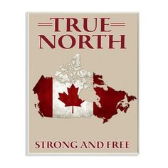 Stupell Industries 'True North Strong and Free Canadian Pride' Textual Art Wall Plaque