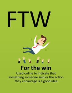 F.T.W. - For The Win