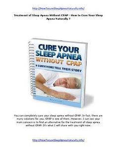 Treatment of sleep apnea without CPAP - How to Cure Your Sleep Apnea naturally ?