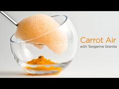 Carrot Air with Tangerine Granita - Molecular Gastronomy light foam - YouTube