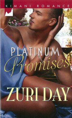 Platinum Promises (Harlequin Kimani Romance) by Zuri Day, http://www.amazon.com/dp/0373863055/ref=cm_sw_r_pi_dp_75vfsb1VEN79P