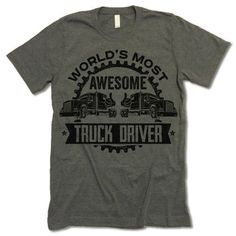 World's Most Awesome Truck Driver Shirt