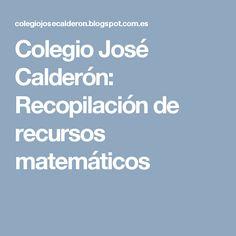 Colegio José Calderón: Recopilación de recursos matemáticos