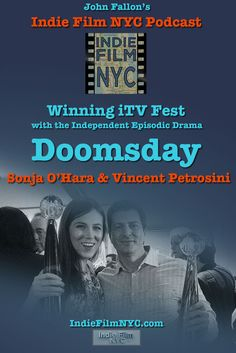 John Fallon's Indie Filim NYC interviews Sonja O'Hara and Vincent Petrosini about their dramatic series: Doomsday. Winner of Best of iTVFest - 2016