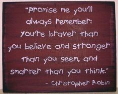 Primitive Winnie the Pooh Sign Promise Me Christopher Robin Plaque Inspirational You're Stronger Braver Smarter Than you think Nursery New baby gift Christopher Robin, Great Quotes, Quotes To Live By, Inspirational Quotes, Missing Quotes, Awesome Quotes, Motivational, Brave, New Baby Gifts