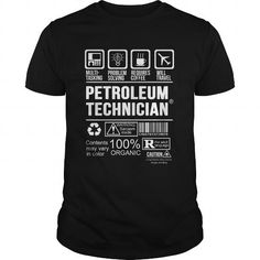PETROLEUM TECHNICIAN T Shirts, Hoodies. Check price ==► https://www.sunfrog.com/LifeStyle/PETROLEUM-TECHNICIAN-124917506-Black-Guys.html?41382