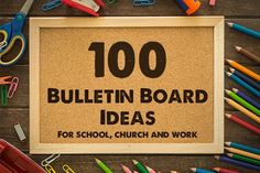 100 bulletin board ideas and themes for school, church and work. Get your message across!