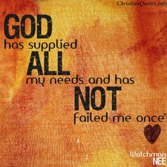 Watchman Nee Quote - God does not Fail |  For more Christian and inspirational quotes, visit www.ChristianQuotes.info #Christianquotes