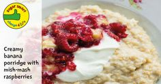 Healthy recipe: Creamy banana porridge with mish-mash raspberries Toddler Recipes, Toddler Meals, Banana Porridge Recipes, Raspberry Recipes, Mish Mash, No Sugar Foods, Raspberries, Mashed Potatoes, Healthy Recipes