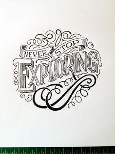 Never Stop Exploring Handwritten typography 8.17.14 photo #AdventuresGalore