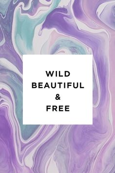 Wild beautiful & free wallpaper