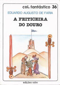 A Feiticeira do Douro. Eduardo Augusto de Faria (PT). Edições Rolim (1990). Col. Fantástico (36) Capa: João Carlos Albernaz.
