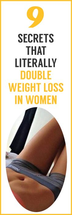 9 secrets that literally double weight loss in women