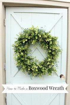 """Front Porch DIY: This looks do-able - Great instructions using 18"""" Grapevine Wreath & 3 bunches of Greenery from HL - How to Make a Boxwood Wreath #OurdoorDecor #Wreath #1712"""