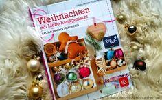 """Die Liebe zu den Büchern: Buchvorstellung: """"Weihnachten - mit Liebe handgemacht"""" von Hanna Erhorn und Clara Moring // blv.de"""