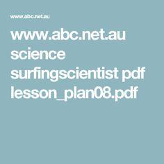 www.abc.net.au science surfingscientist pdf lesson_plan08.pdf