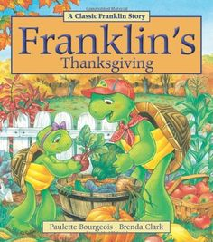 Franklin's Thanksgiving.  Loved reading Franklin's books to my children.  CMFB