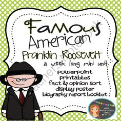 Famous American- Franklin Roosevelt Mini Unit PowerPoint & Printables from Ivy Taul on TeachersNotebook.com -  (31 pages)  - This is a week long unit on Famous American Franklin Roosevelt. Unit covers Franklin Roosevelt as the 32nd President of the United States, creator of The New Deal, leadership during The Great Depression, his determination to overcome polio, and more! Stud