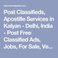 Post Classifieds, Apostille Services in Kalyan - Delhi, India - Post Free Classified Ads, Jobs, For Sale, Vehicles, Matrimonial, Real Estate, Community, Services