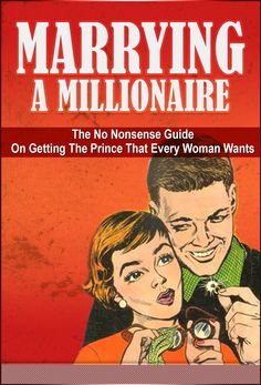 What do successful and wealthy men look for in a woman? What are the ten things you can do to beat the competition?