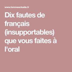 Dix fautes de français (insupportables) que vous faites à l'oral