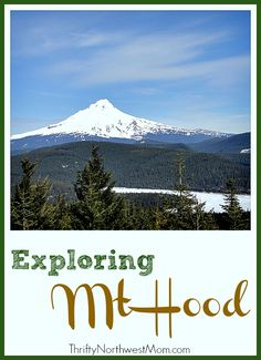 Family Friendly Activities at Mt Hood for all Seasons! - Thrifty NW Mom