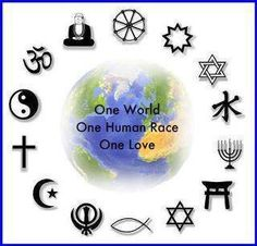 One world...one human race..one love...Oneness in all we are and do.