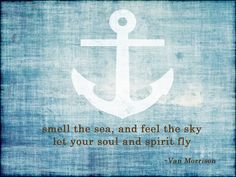 Today is brought to you by Van Morrison. Smell the sea, & feel the sky. Let your soul & spirit fly