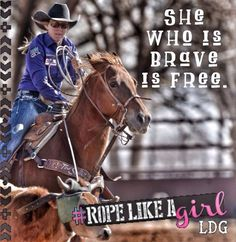 Be brave #ropelikeagirl Country Girl Life, Country Girl Problems, Country Girl Quotes, Girl Sayings, Country Farm, Country Girls, Country Music, Western Quotes, Rodeo Quotes