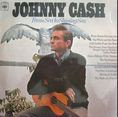 ARTIST: JOHNNY CASH TITLE: FROM SEA TO SHINING SEA   FORMAT: 12 INCH 33 rpm VINYL LP ALBUM   COUNTRY: UK   YEAR: 1967   RECORD LABEL: CBS RECORDS